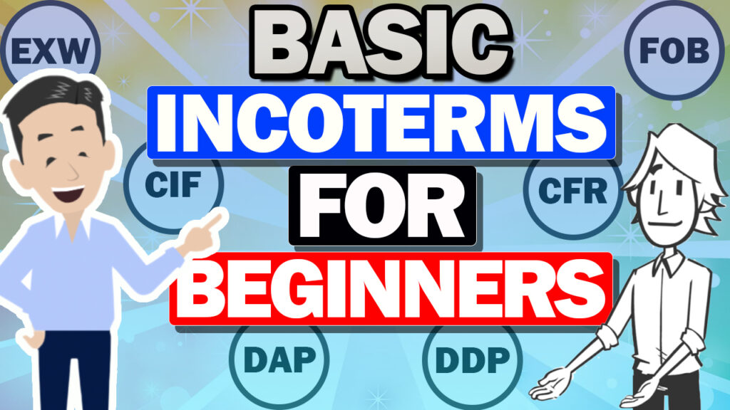 Basic INCOTERMS / Cost and Responsibility of EXW/ FOB/ CFR/ CIF/ DAP/ DDP