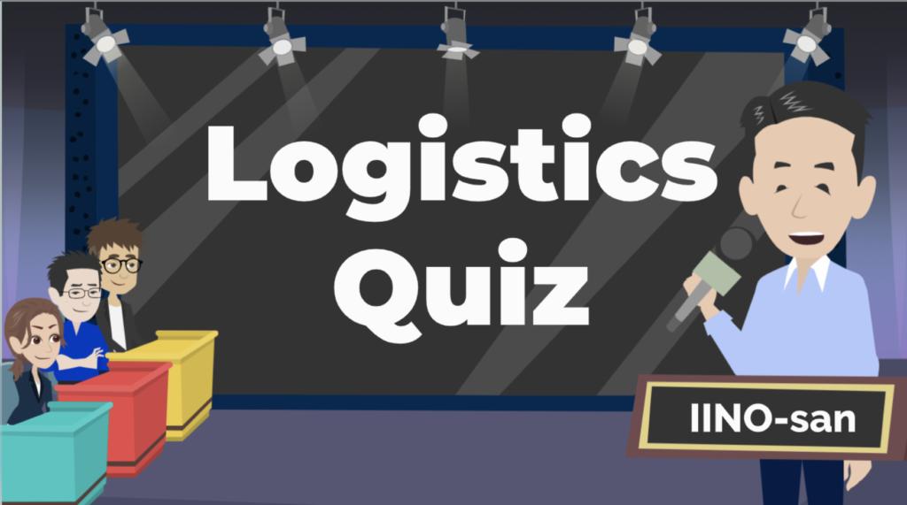 The 1st – Logistics Quiz!