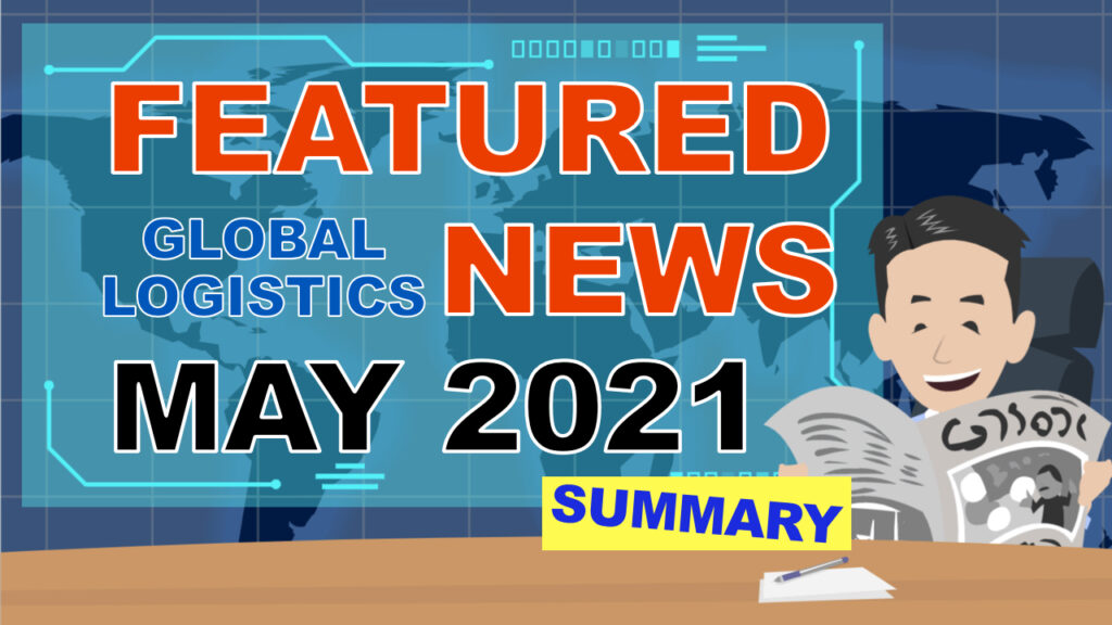 Logistics News in May 2021! Ship building market is Booming!