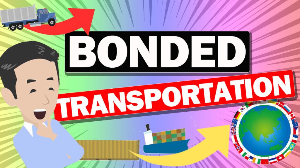 About Bonded Transportation