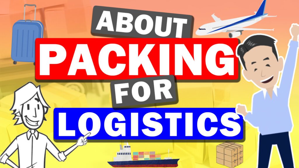About Packing for logistics