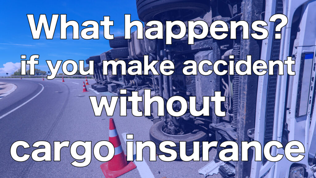 The tragedy of an accident without cargo insurance from actual experience.