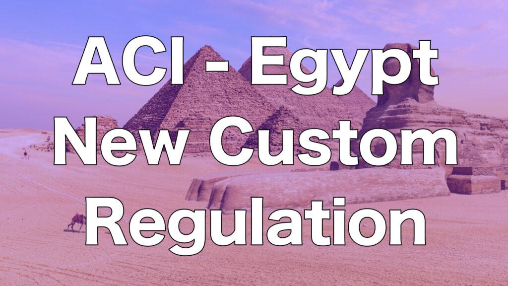Explanation of Egypt's new declaration system named ACI – Advance Cargo Information