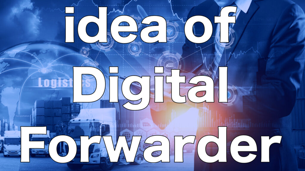 Don't wait for digitization! Why you should become digital forwarder.
