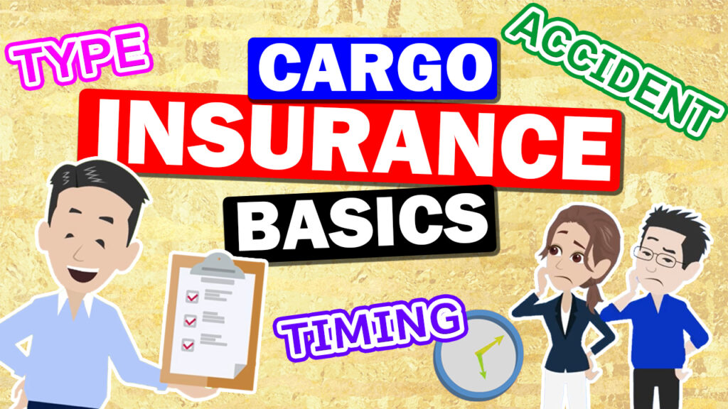 The basic knowledge of Cargo Insurance 2 – Timing of applying insurance ?