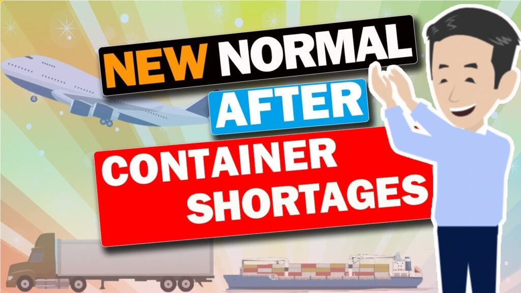 What is the new normal for the logistics industry after container shortages?
