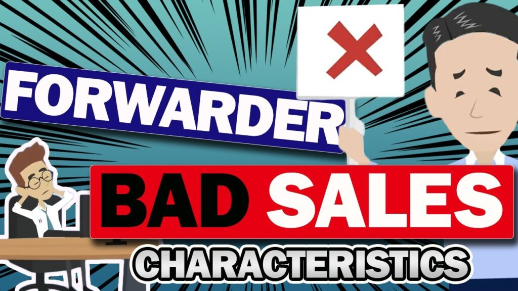 The characteristics of bad freight forwarding sales people